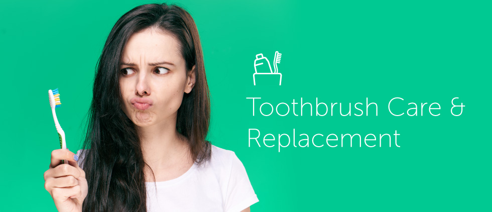 Toothbrush Care and Replacement